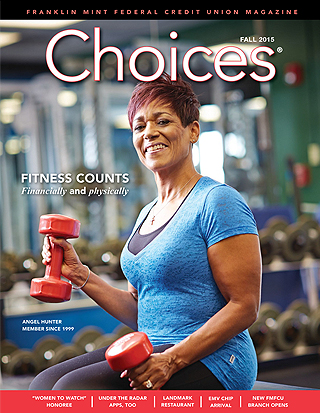 FMFCU's Choices Magazine - Fall 2015 edition