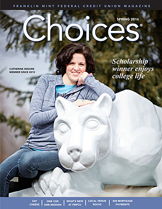 FMFCU's Choices Magazine - Spring 2016 edition