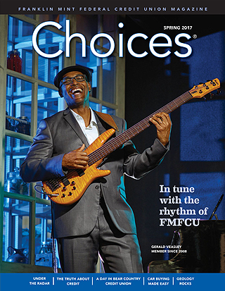FMFCU's Choices Magazine - Spring 2017 edition