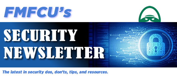 FMFCU's Security Newsletter